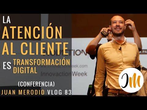 LA ATENCIÓN AL CLIENTE ES TRANSFORMACIÓN DIGITAL (conferencia) ✔