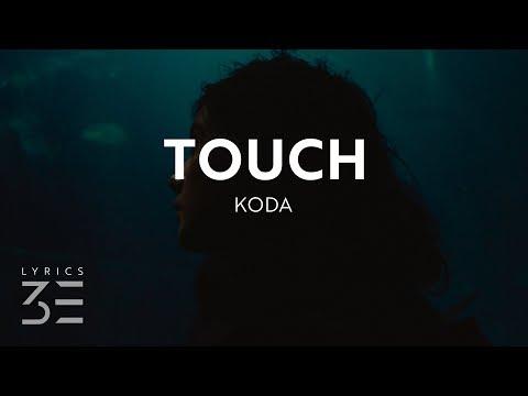 Koda - Touch (Lyrics)