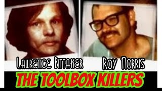 The Toolbox Killers - Lawrence Bittaker and Roy Norris