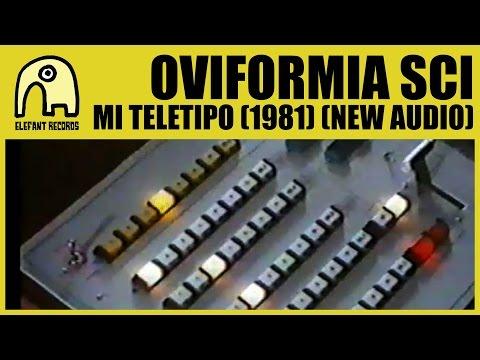 OVIFORMIA SCI - Mi Teletipo (1981) [New Audio] [Official]