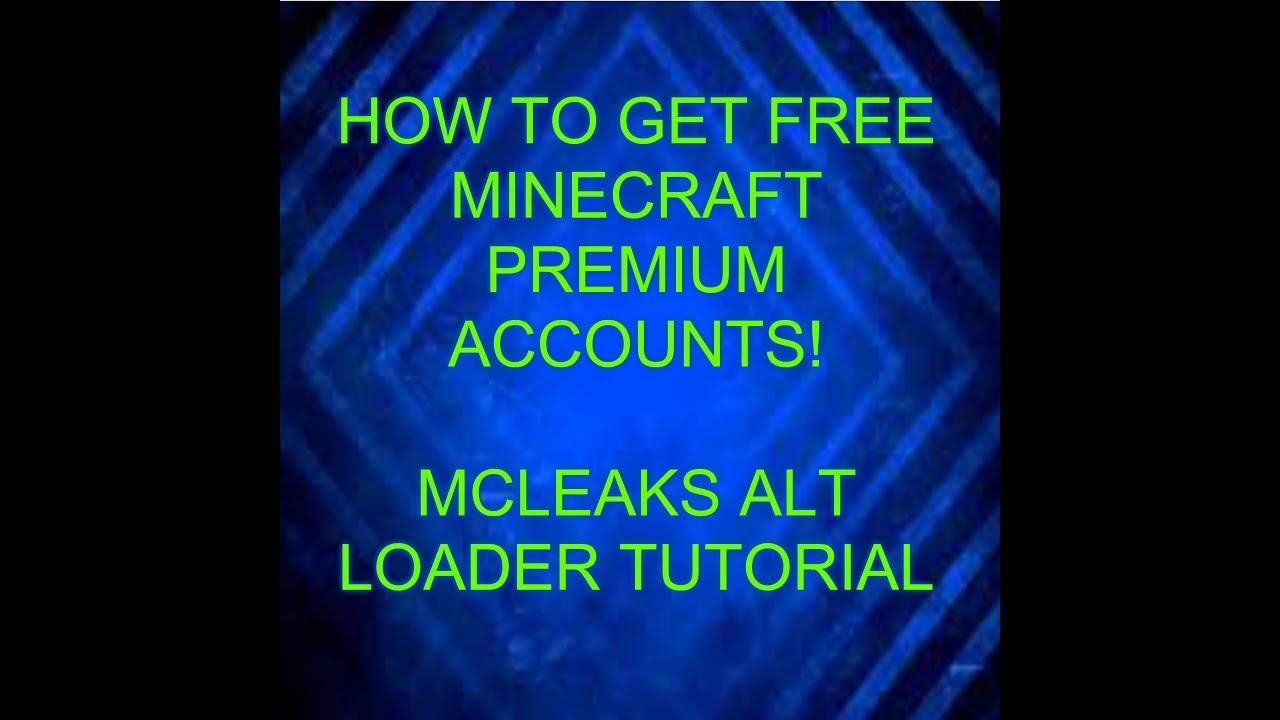 HOW TO GET FREE Minecraft PREMIUM Accounts! MCLeaks Alt Loader Tutorial