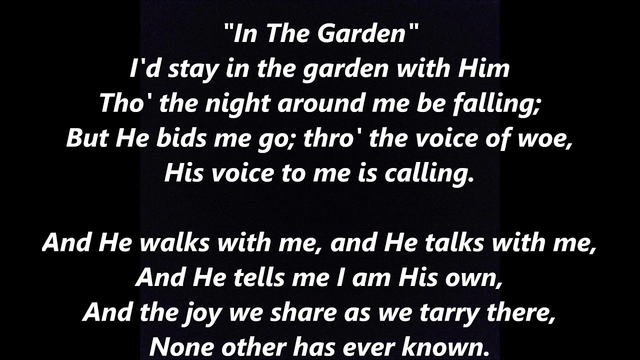 In The Garden I Come To The Garden Alone Lyrics Words Best Top Popular Sing Along Songs Youtube