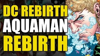 The Return of Aquaman (DC Rebirth One Shot: Aquaman Rebirth #1)
