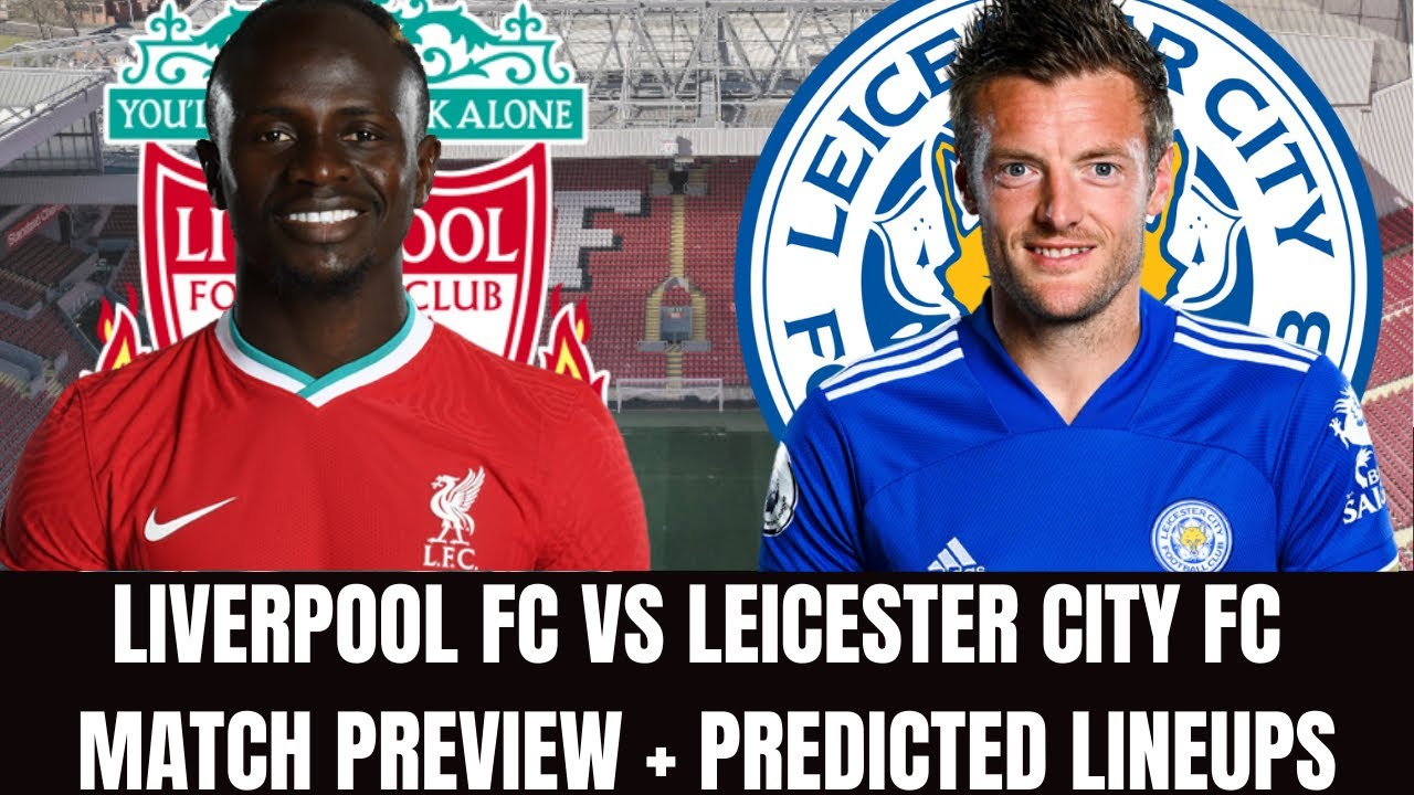 Liverpool Fc Vs Leicester City Fc Match Preview Predicted Lineups Injury Crisis Klopp Vs Rogers Youtube