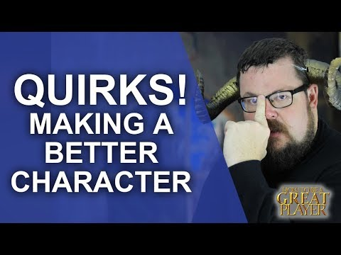 Great Role Player: Making a better character using Quirks! - Player Tips and Guides