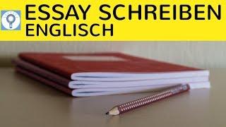 How to write an essay - Wie schreibe ich ein Essay in Englisch? Aufbau & Merkmale einfach erklärt