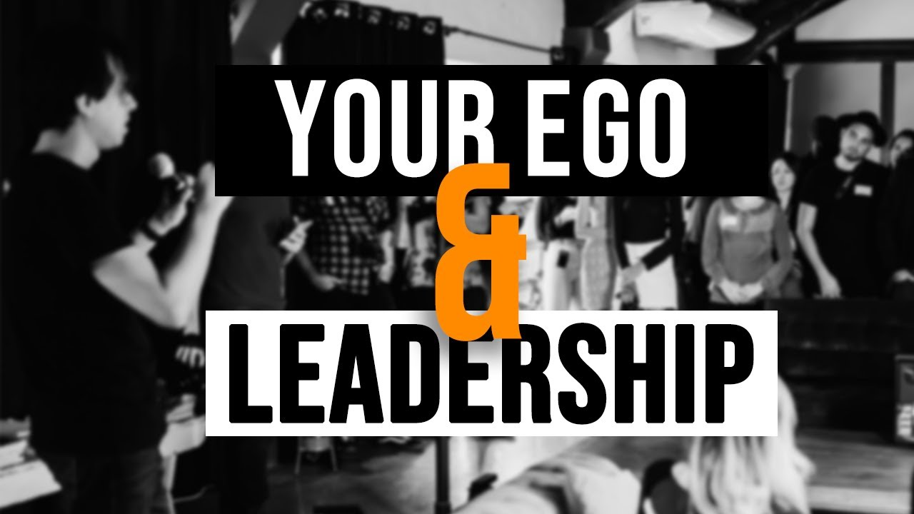 Your Ego and Leadership