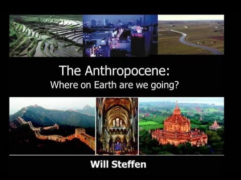 The Anthropocene: Where on Earth are we going?  Prof Will Steffen (December 2015)