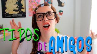 TIPOS DE AMIGOS | ADELITA POWER