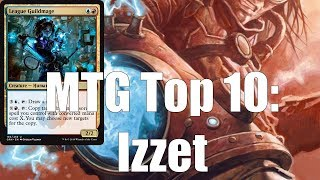 MTG Top 10: Izzet (feat. EXCLUSIVE Guilds of Ravnica Preview Card!)