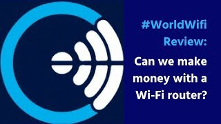 World Wifi Review: Making money with your Wi-Fi router?