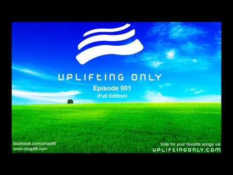 Uplifting Only 001: Full Edition (Radio Podcast on DI.fm & iTunes with Ori Uplift)