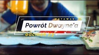 Wstawaki [73] Powrót Dwayne'a
