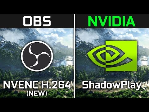 OBS (NVENC H.264 New) vs. Nvidia ShadowPlay | What is Better for Recording Gameplay?