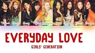 Girls' Generation (少女時代) – Everyday Love Lyrics (KAN/ROM/ENG)