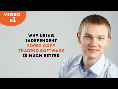 Why Using Independent Forex Copy Trading Software is Better