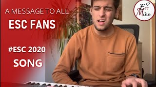 A Message To All Eurovision Fans | Song #ESC2020