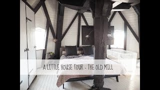 HOUSE TOUR - THE MILL
