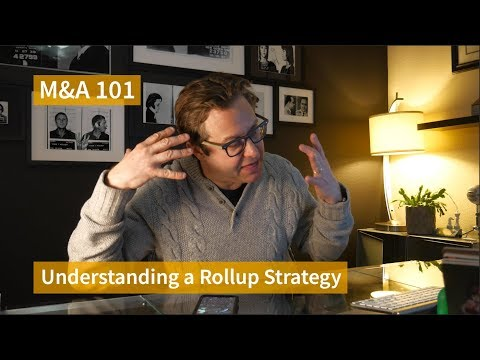 Understanding A Roll Up Acquisition Strategy
