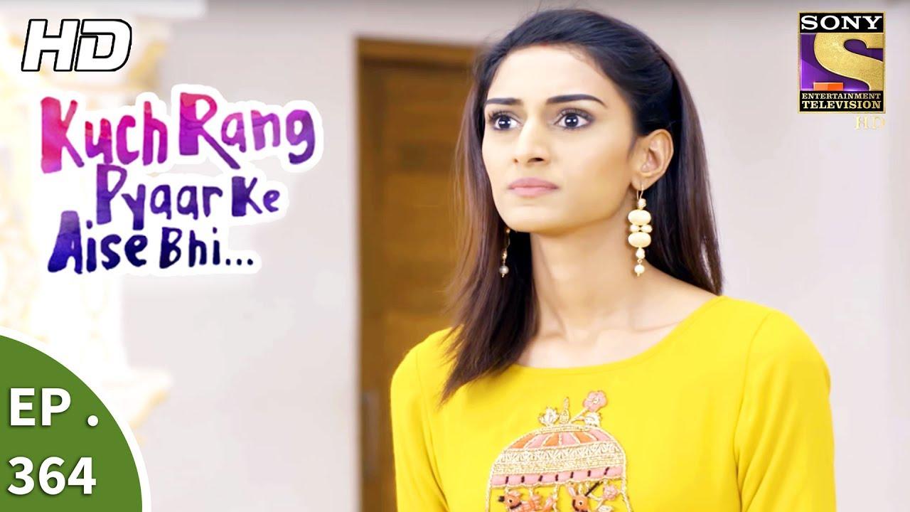 Download Kuch Rang Pyar Ke Aise Bhi - कुछ रंग प्यार के ऐसे भी - Ep 364 - 21st July, 2017