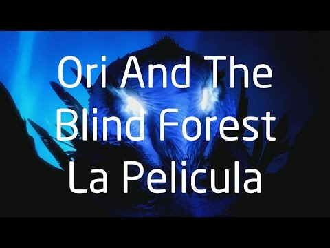 Ori And The Blind Forest La Pelicula Español