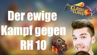 CLASH OF CLANS: Der ewige Kampf gegen RH 10 ✭ Let's Play Clash of Clans [Deutsch/German HD]