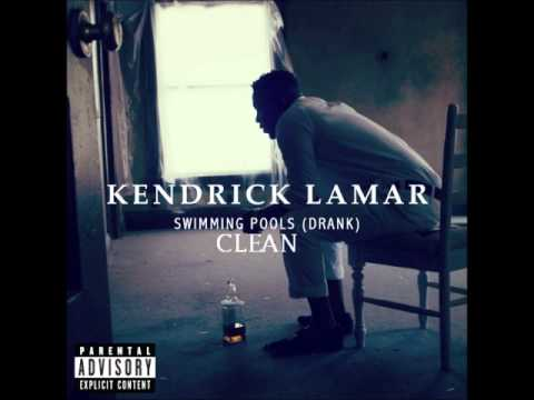 Kendrick lamar swimming pools clean youtube Kendrick lamar swimming pools music video download