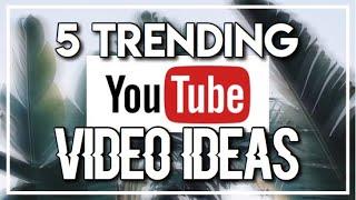 5 TRENDING YOUTUBE VIDEO IDEAS!