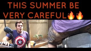 This summer BE VERY CAREFUL