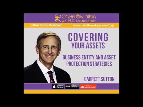 029: Garrett Sutton: Covering Your Assets, Business Entity and Asset Protection Strategies