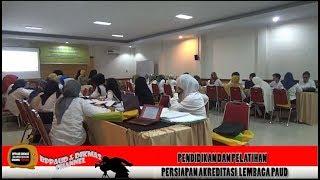 Pendidikan Pelatihan Persiapan Akreditasi Lembaga PAUD Tahun 2017