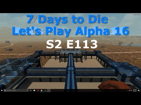 7 Days to Die Let's Play Alpha 16 S2 E113