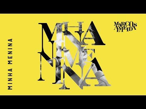 Minha Menina | Marcos Almeida [CD Eu Sarau Parte 2]