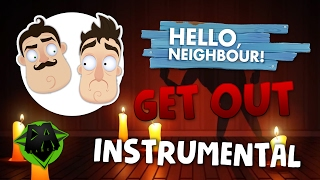 HELLO NEIGHBOR SONG GET OUT INSTRUMENTAL DAGames