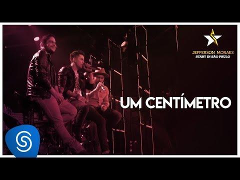 Jefferson Moraes - Um Centímetro part. Jorge & Mateus (DVD Start In São Paulo) [Vídeo Oficial]