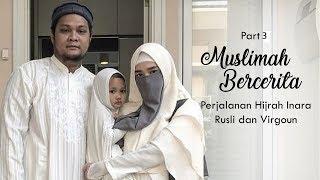 Muslimah Bercerita Part 3 : Perjalanan Hijrah Inara Rusli dan Virgoun