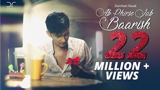 ab phirse jab baarish darshan raval   official video 2016