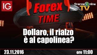 Forex Time: Dollaro, il rialzo è al capolinea?