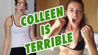Colleen is TERRIBLE