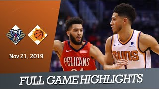 New Orleans Pelicans vs Phoenix Suns - Full Game Highlights | November 21, 2019 | NBA 2019-20
