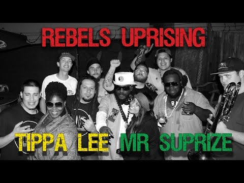 Rebels Uprising - Tippa Lee - Mr Suprize --- Summa Soulstice