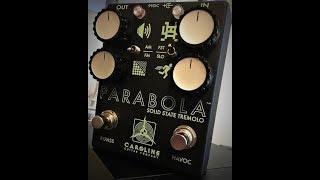 Caroline Parabola - Solid State Tremolo Demo!
