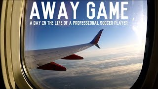 A Day In The Life of A Professional Soccer Player | Away Match | Episode Six