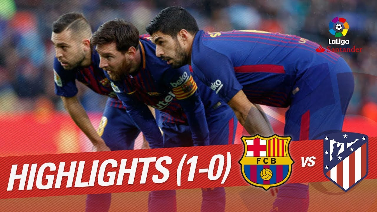 Resumen De Fc Barcelona Vs Atlético De Madrid 1 0 Youtube