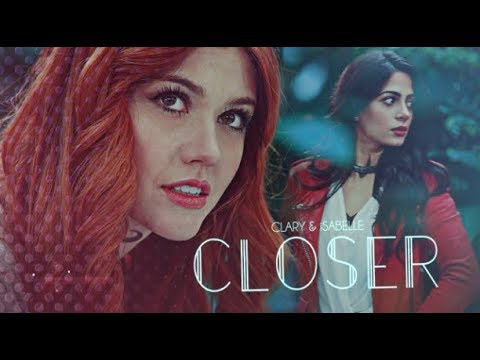 Clary & Isabelle • Closer