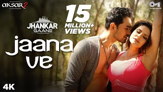 Love like never before with 'jaana ve', a magical song jhankar beats from the movie aksar 2. sung by arijit singh, music mithoon. stay updated w...