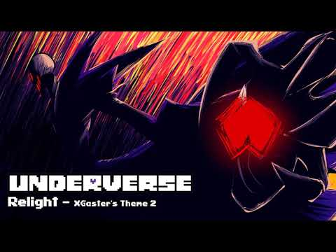 Underverse OST - Relight [XGaster's Theme 2]