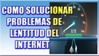 ✅ Como SOLUCIONAR INTERNET LENTO EN WINDOWS 10, 8 y 7【Recomendado】