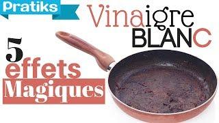 5 effets magiques du vinaigre blanc