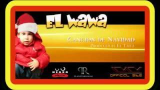 EL WAWA - CANCION DE NAVIDAD (CHRISTMAS SONG) REGGAETON (NEGRO MUSIC)